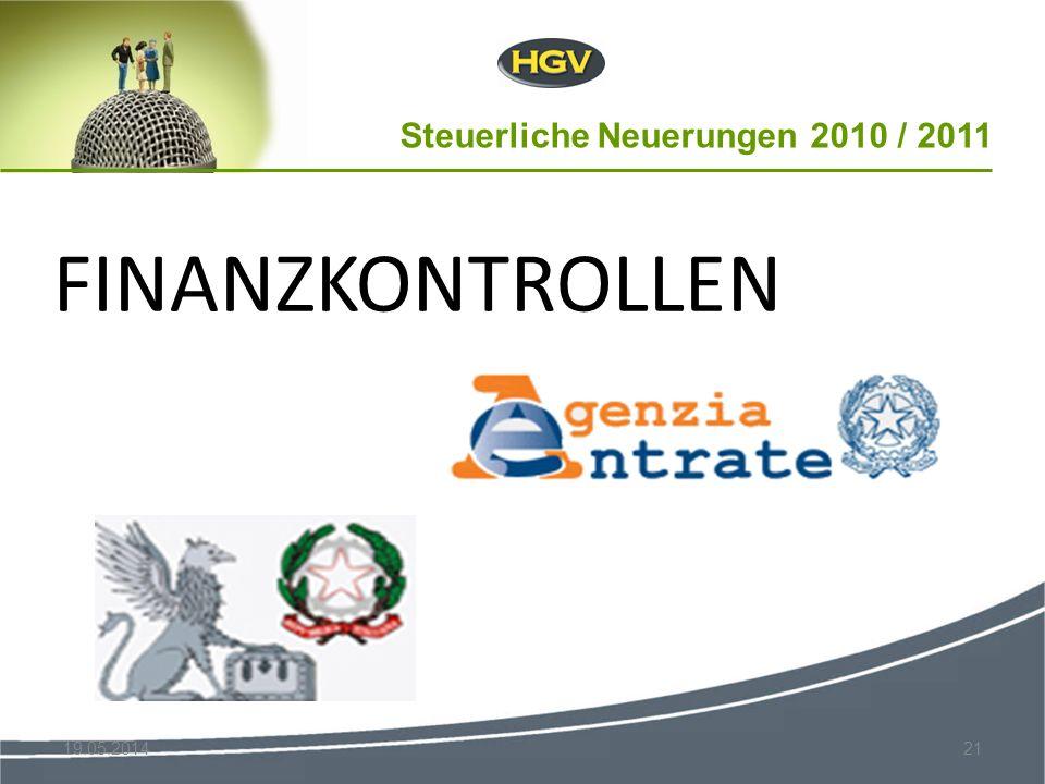 Steuerliche Neuerungen 2010 / 2011 19.05.201421 FINANZKONTROLLEN