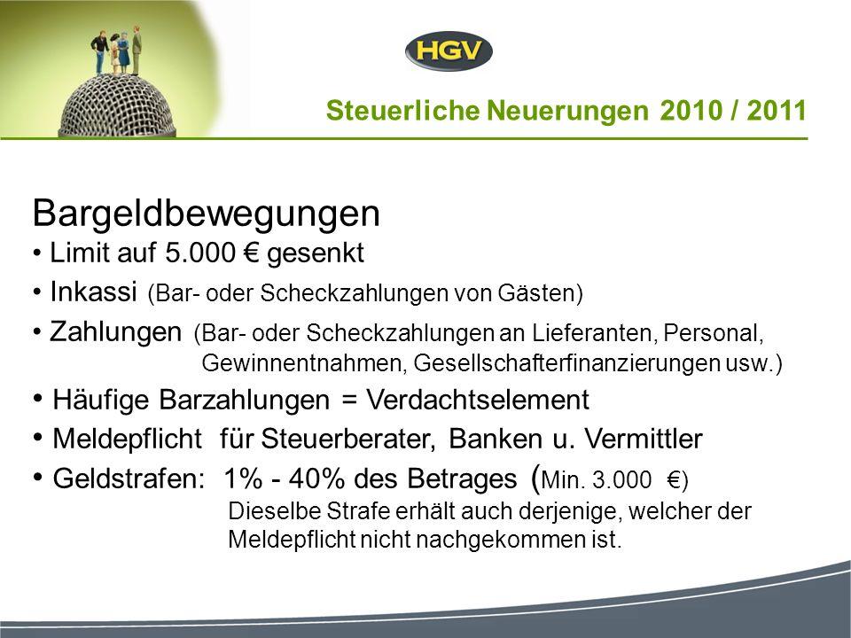 Bargeldbewegungen Limit auf 5.000 gesenkt Inkassi (Bar- oder Scheckzahlungen von Gästen) Zahlungen (Bar- oder Scheckzahlungen an Lieferanten, Personal