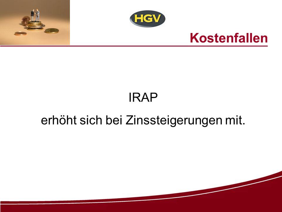 Kostenfallen IRAP erhöht sich bei Zinssteigerungen mit.