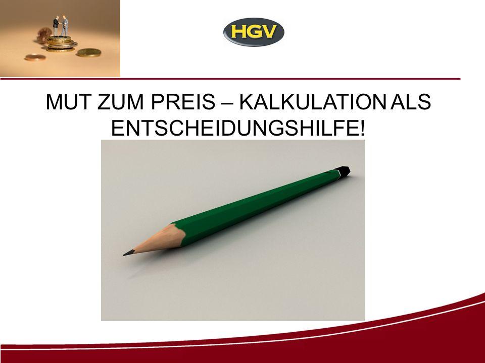 MUT ZUM PREIS – KALKULATION ALS ENTSCHEIDUNGSHILFE!
