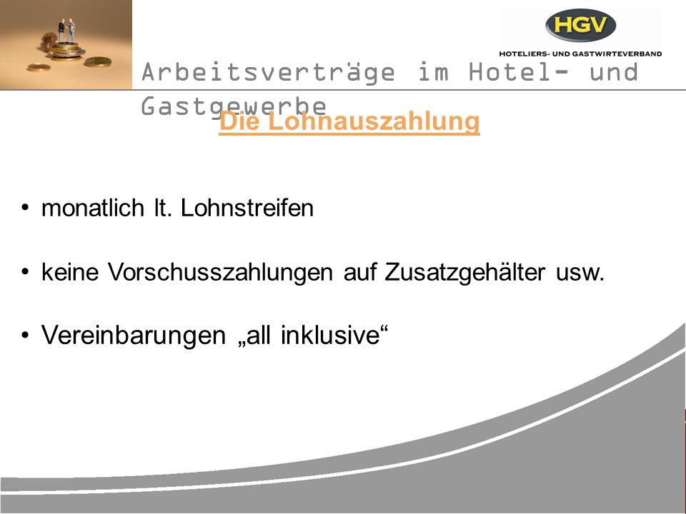 Arbeitsverträge im Hotel- und Gastgewerbe Die Lohnauszahlung monatlich lt.