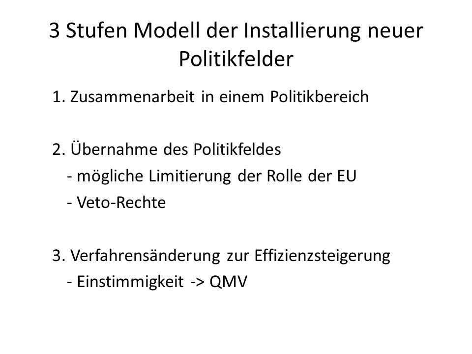 3 Stufen Modell der Installierung neuer Politikfelder 1.