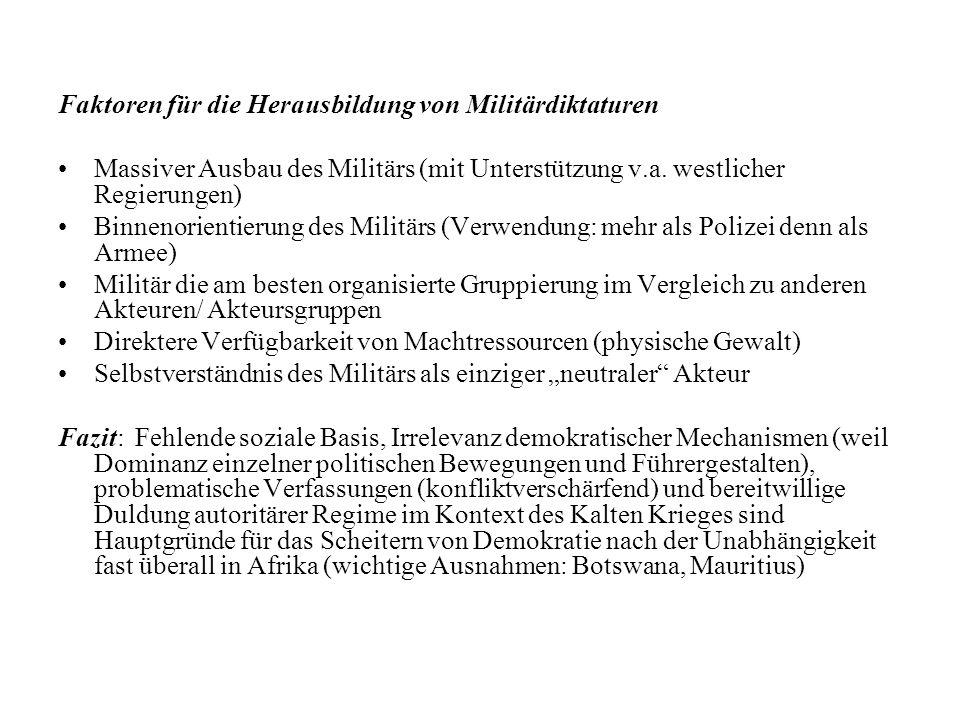 Faktoren für die Herausbildung von Militärdiktaturen Massiver Ausbau des Militärs (mit Unterstützung v.a.