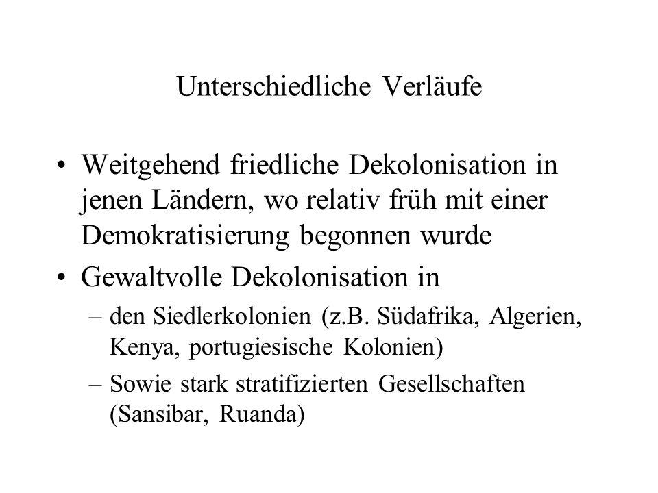Unterschiedliche Verläufe Weitgehend friedliche Dekolonisation in jenen Ländern, wo relativ früh mit einer Demokratisierung begonnen wurde Gewaltvolle Dekolonisation in –den Siedlerkolonien (z.B.