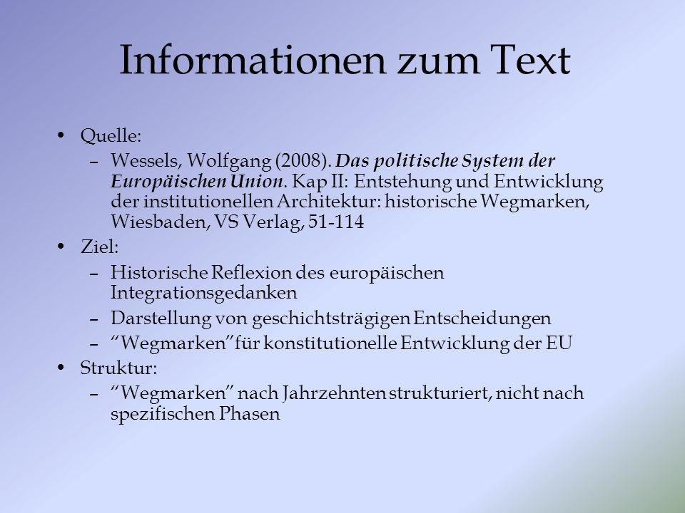 Informationen zum Text Quelle: –Wessels, Wolfgang (2008). Das politische System der Europäischen Union. Kap II: Entstehung und Entwicklung der institu