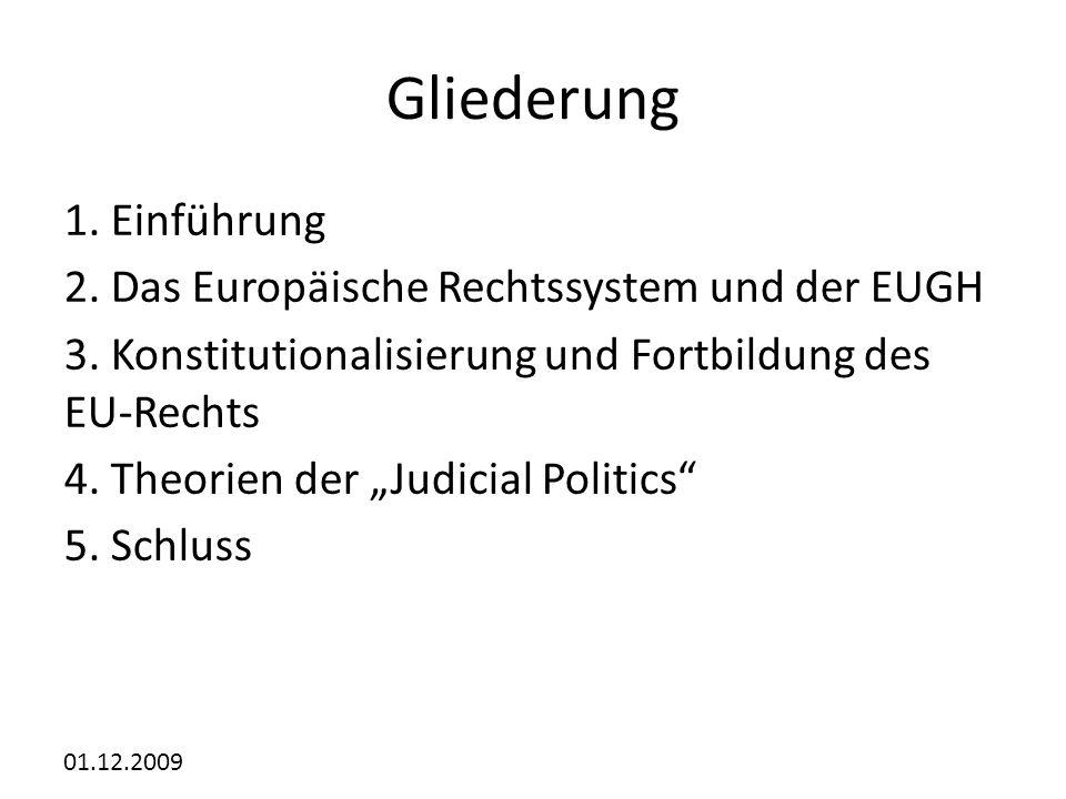 01.12.2009 Gliederung 1.Einführung 2. Das Europäische Rechtssystem und der EUGH 3.