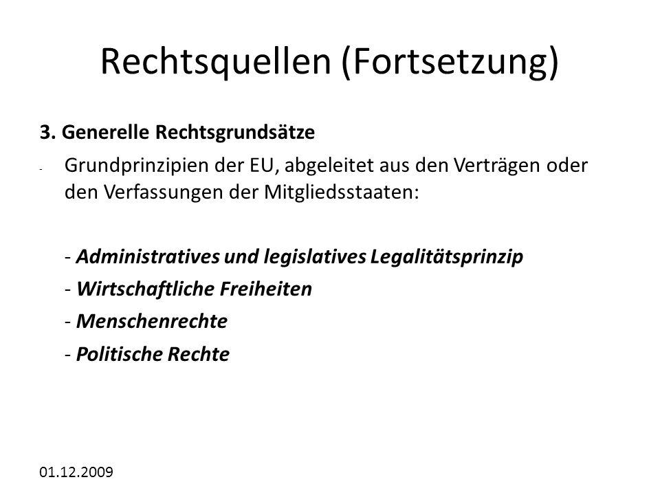 01.12.2009 Rechtsquellen (Fortsetzung) 3.