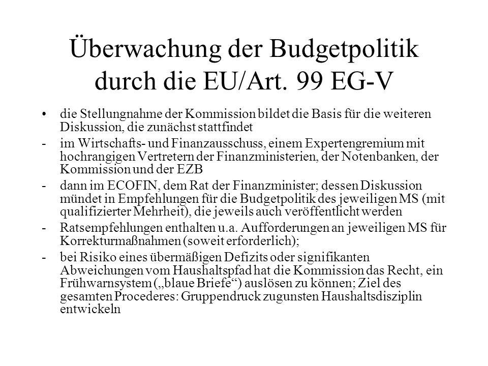 Überwachung der Budgetpolitik durch die EU/Art. 99 EG-V die Stellungnahme der Kommission bildet die Basis für die weiteren Diskussion, die zunächst st
