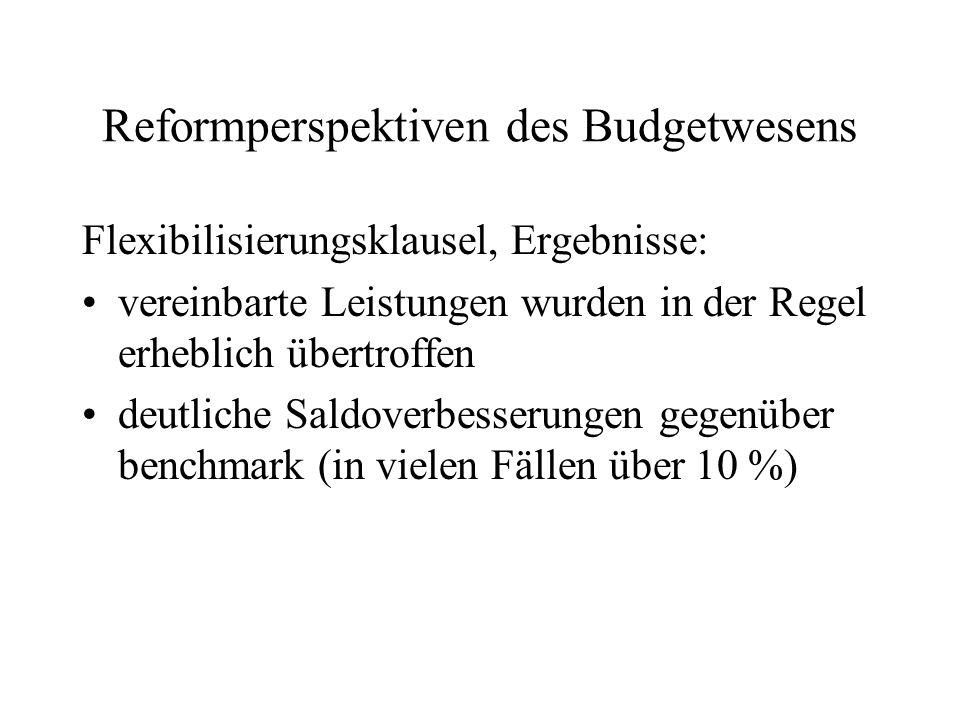 Reformperspektiven des Budgetwesens Flexibilisierungsklausel, Ergebnisse: vereinbarte Leistungen wurden in der Regel erheblich übertroffen deutliche S