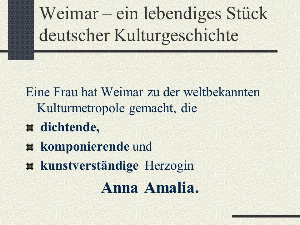 Wie viele Einwohner hat Weimar? heute rund 65000 nur 6000 als Johann Wolfgang Goethe 1775 nach Weimar kam