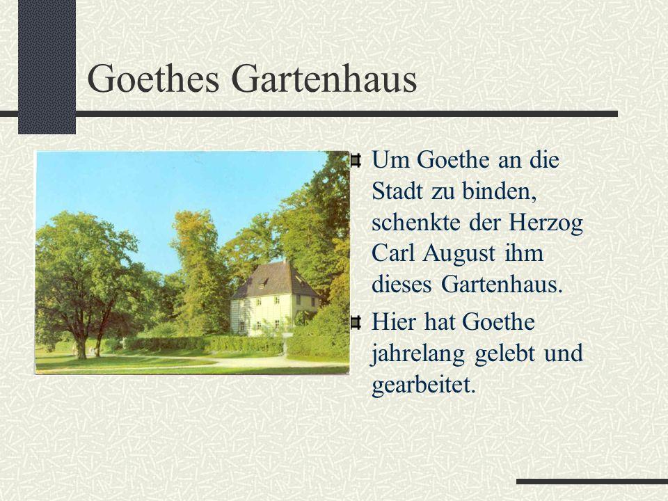Carl August holte den 26 Jahre alten Goethe aus Frankfurt nach Weimar. Goethe blieb in Wei- mar fast 60 Jahre.