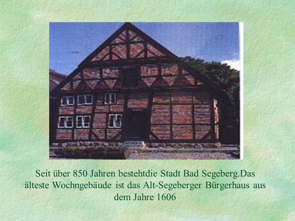 Der Kurort Bad Segeberg ist umgeben von der für Schleswig-Holstein charakteristischen hügeligen Wald,- Knick-und Seenlandschaft