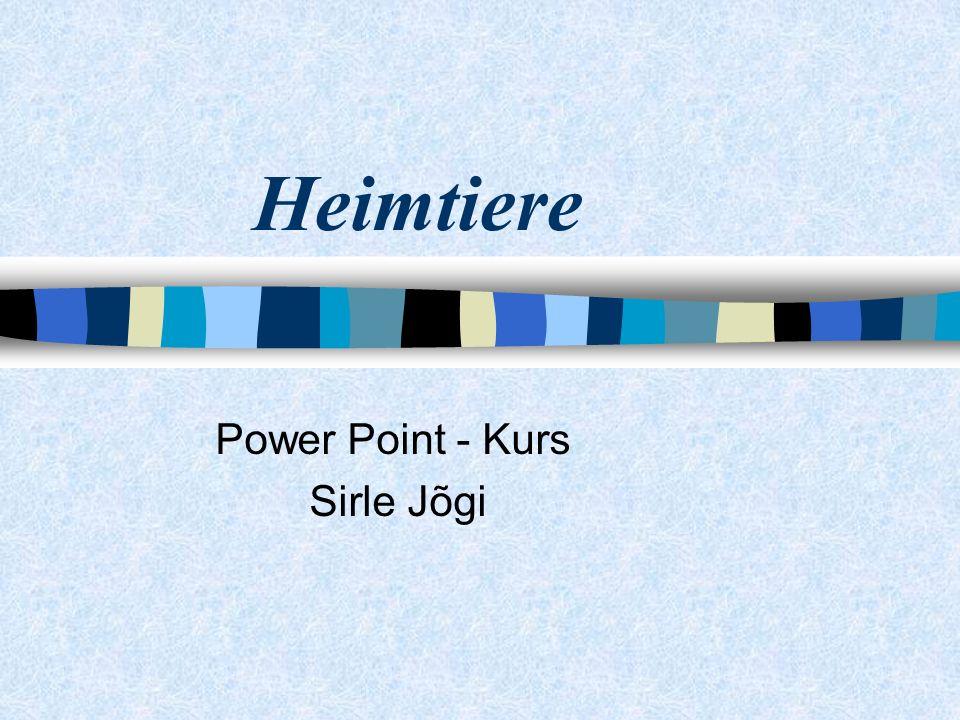 Heimtiere Power Point - Kurs Sirle Jõgi