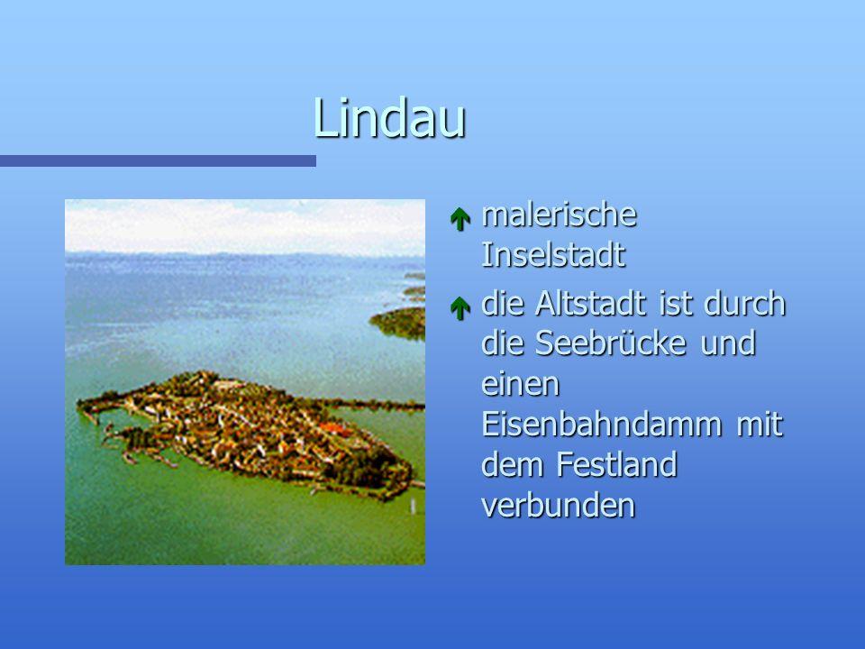 n Hauptort des Fremdenverkehrs am Bodensee n die älteste bewohnte Burg Deutschlands n Zentrum des Bodenseeweinbaus