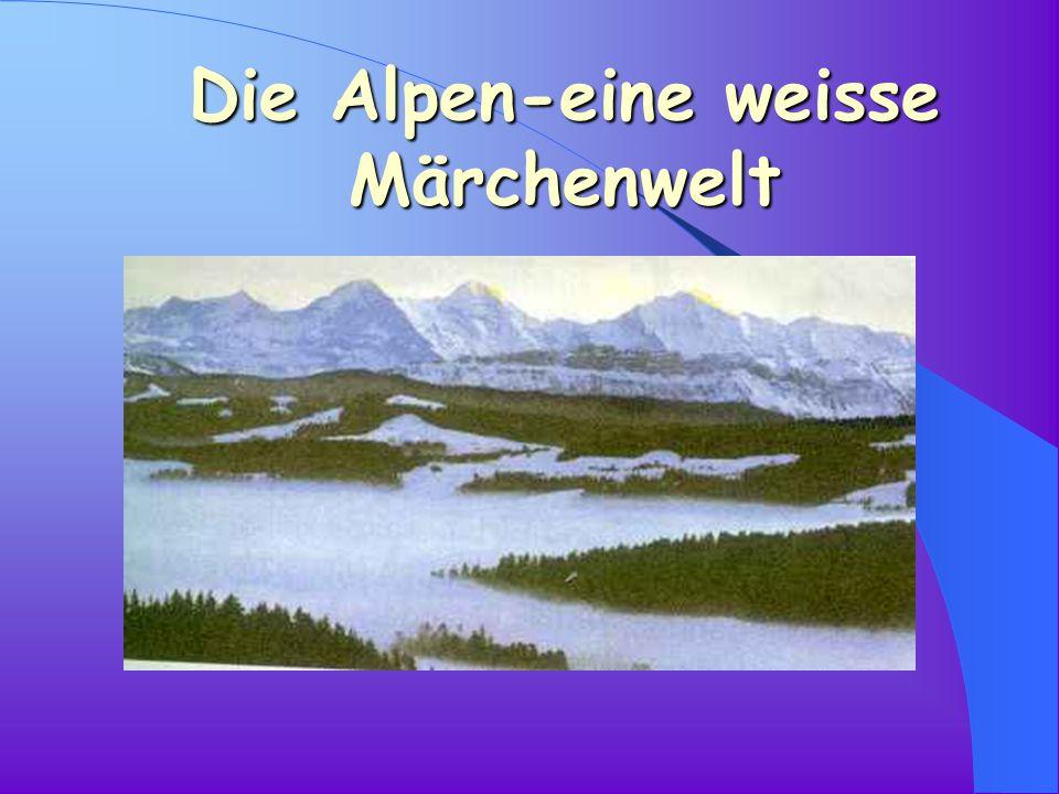 Fakten Fakten *Die Alpen erstrecken sich über sechs Länder: Deutschland, Schweiz, Österreich, Frankreich, Italien und Slowenien. *Die Alpen sind 1200