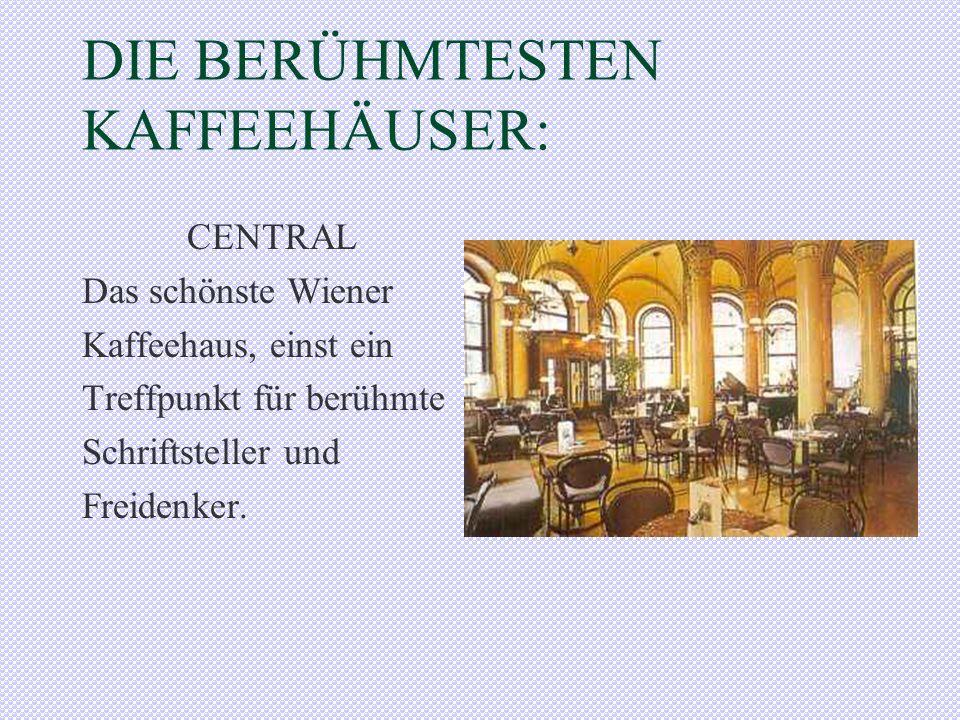 ÜBERBLICK Die Wiener Kaffeehäuser sind: - seit Jahrhunderten in Wien - ein Treffpunkt zum Plausch - eine Oase der Erholung Sie haben: - seine Stammkundschaft - seine ganz eigene Athmosphäre