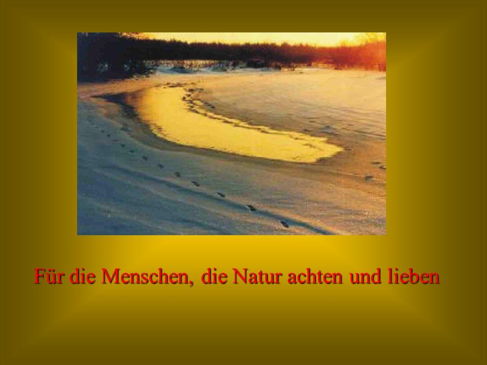 Für die Menschen, die Natur achten und lieben