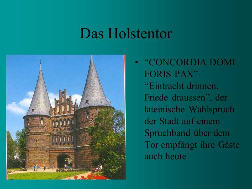 das Holstentor Thomas Mann (1929 Literatur - Nobelpreis) Niederegger Marzipan Lübecks drei Merkmale: