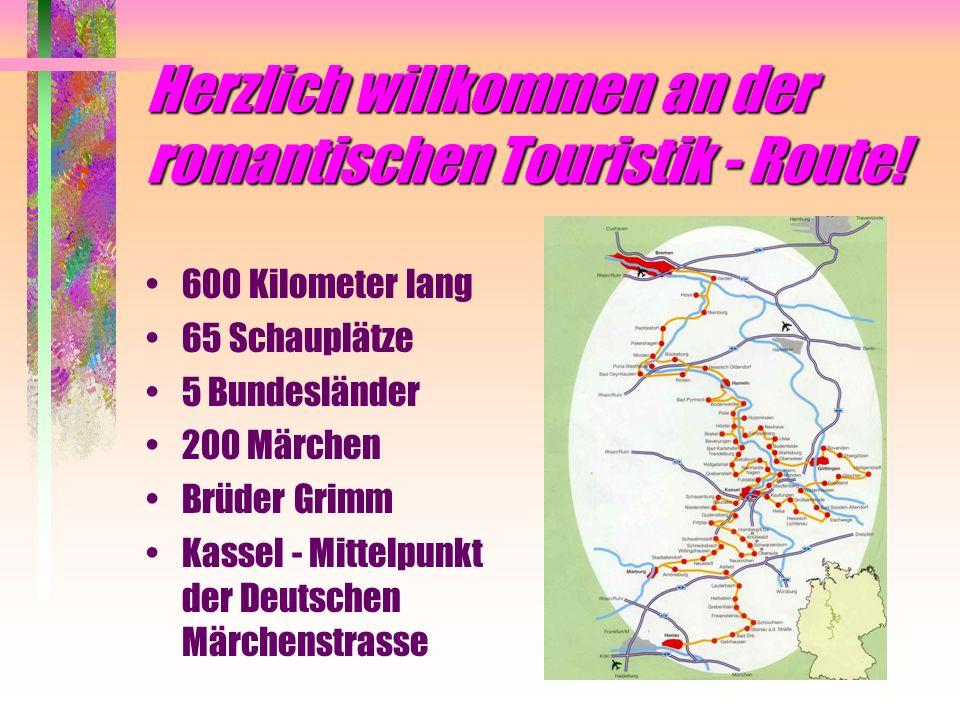 Herzlich willkommen an der romantischen Touristik - Route.