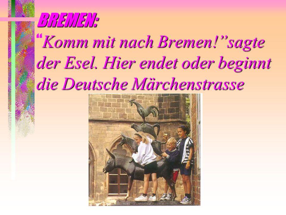 BREMEN: Komm mit nach Bremen!sagte der Esel. Hier endet oder beginnt die Deutsche Märchenstrasse