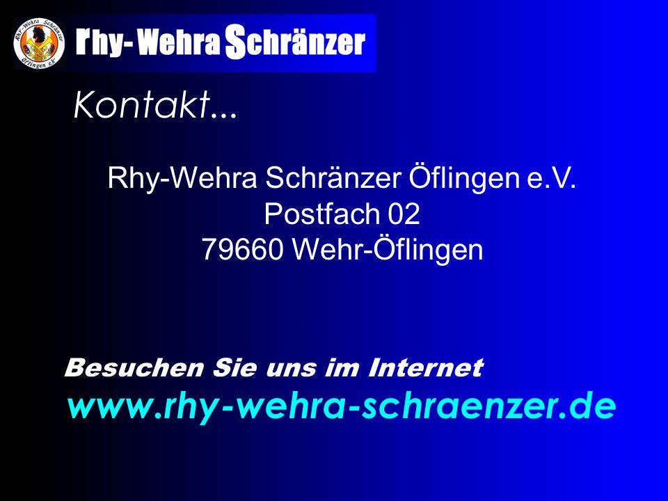Kontakt... Rhy-Wehra Schränzer Öflingen e.V. Postfach 02 79660 Wehr-Öflingen Besuchen Sie uns im Internet www.rhy-wehra-schraenzer.de