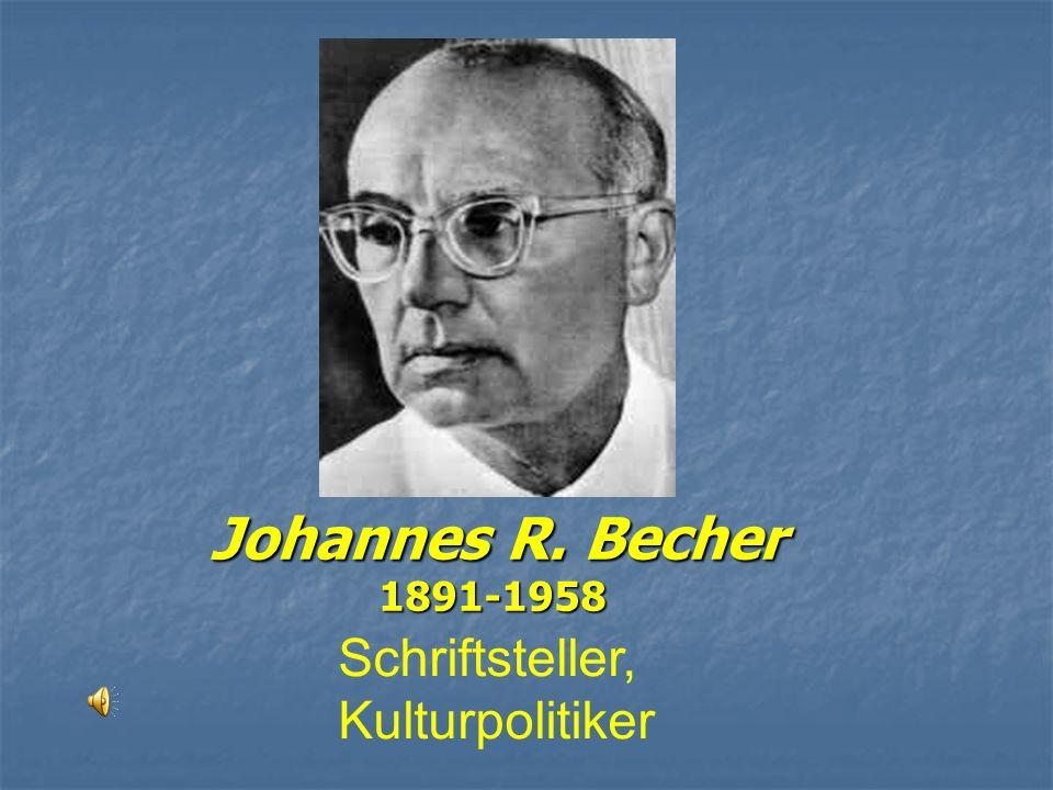 Johannes R. Becher 1891-1958 Schriftsteller, Kulturpolitiker