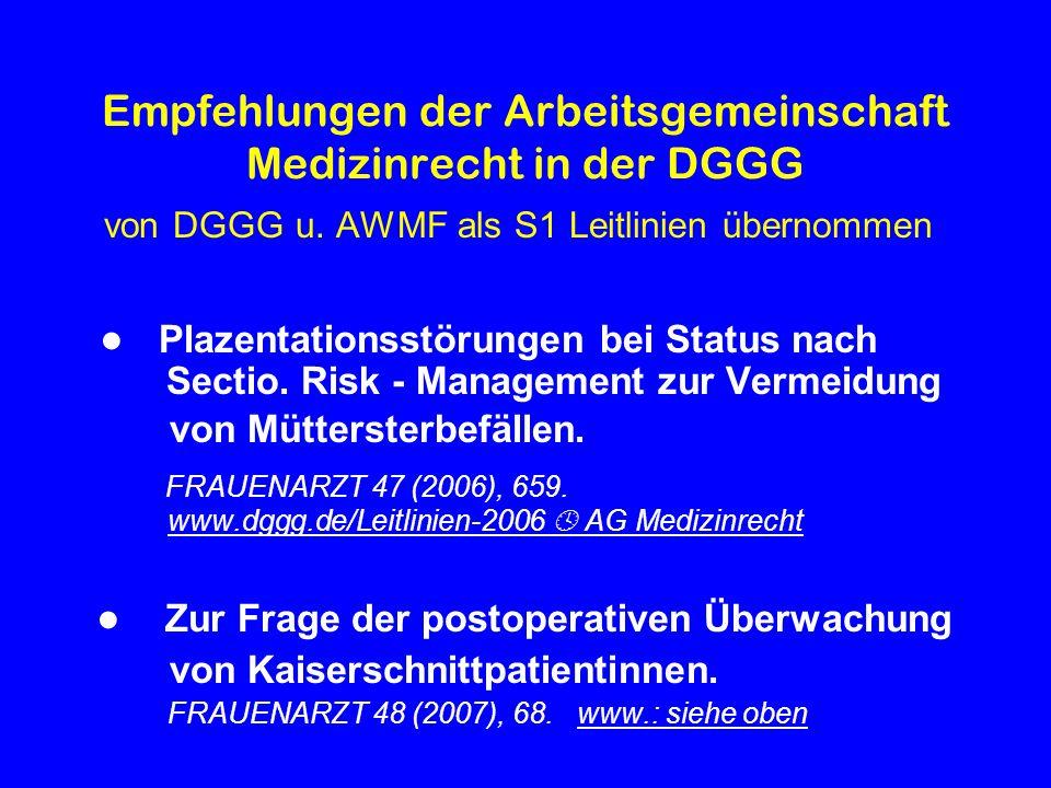 Empfehlungen der Arbeitsgemeinschaft Medizinrecht in der DGGG von DGGG u. AWMF als S1 Leitlinien übernommen Plazentationsstörungen bei Status nach Sec