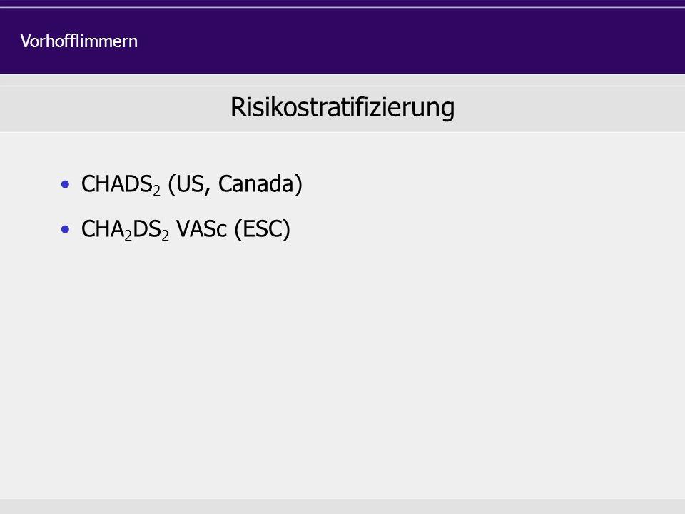 CHADS 2 (US, Canada) CHA 2 DS 2 VASc (ESC) Risikostratifizierung Vorhofflimmern