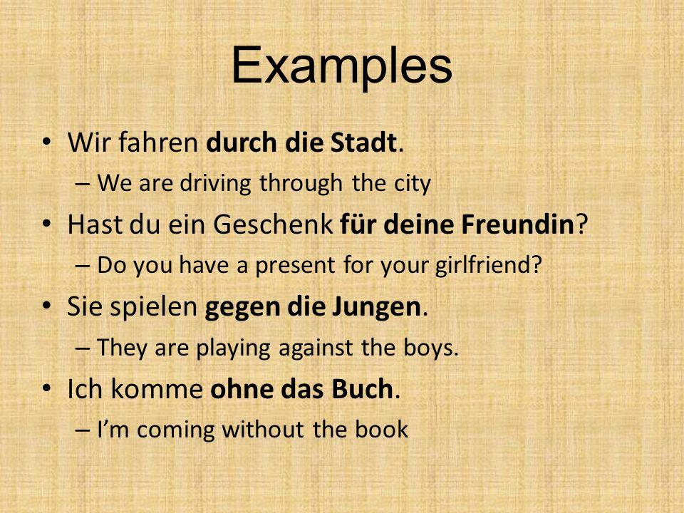 Examples Wir fahren durch die Stadt.