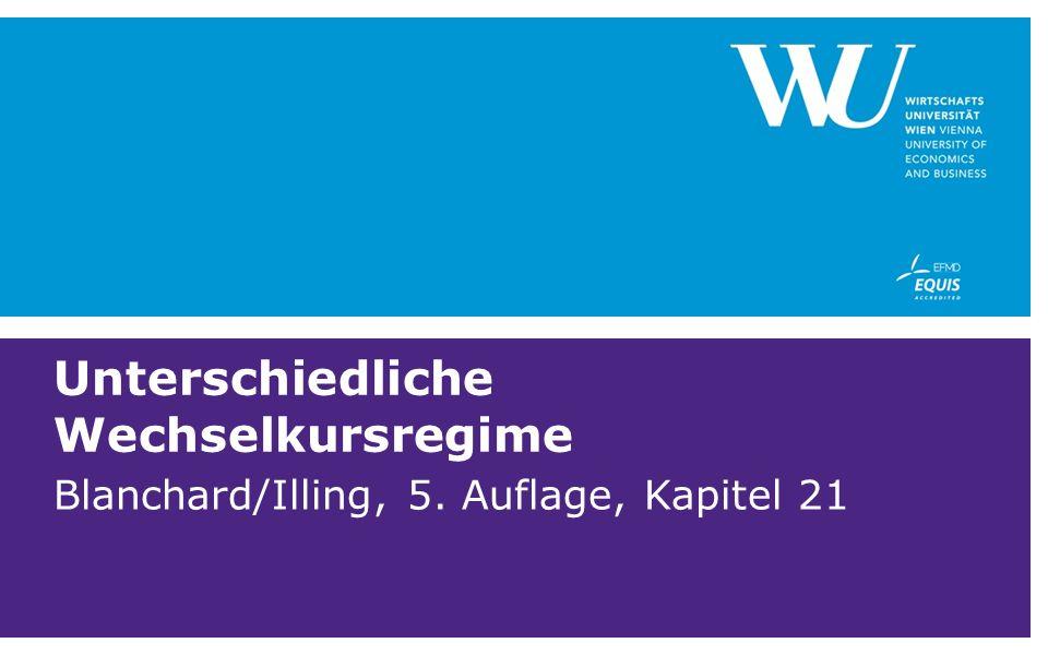 Unterschiedliche Wechselkursregime Blanchard/Illing, 5. Auflage, Kapitel 21