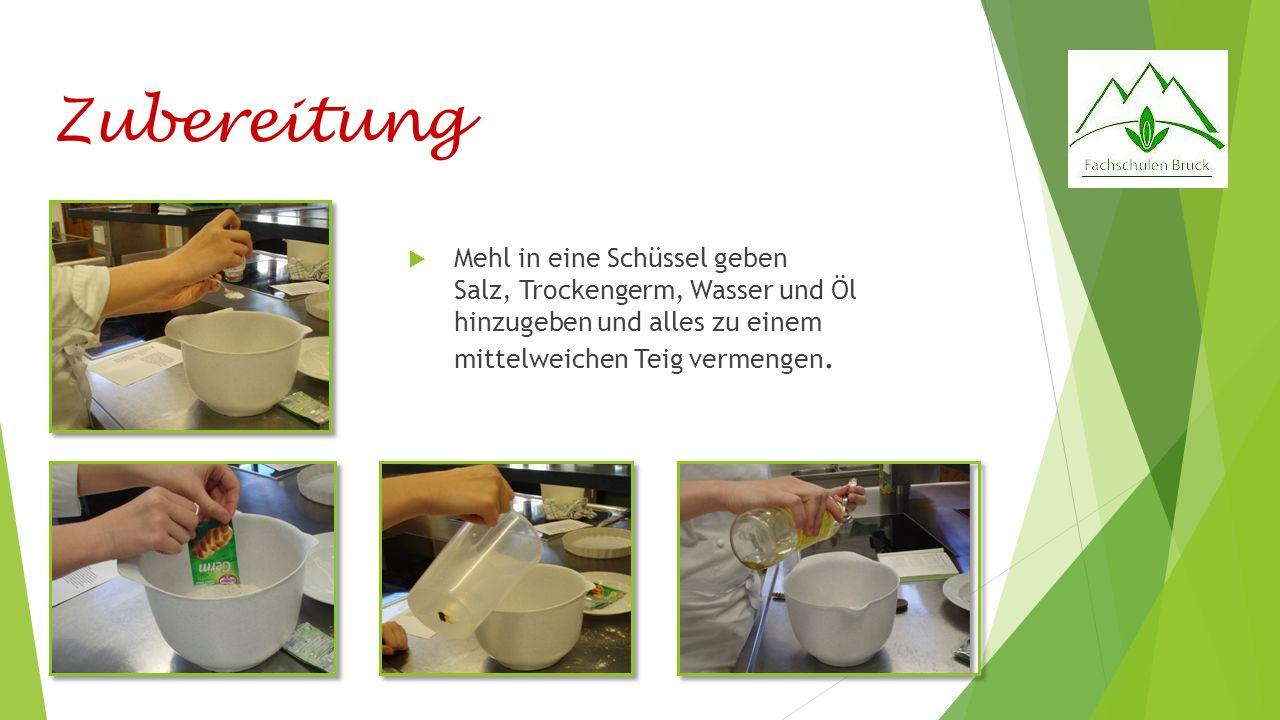 Zubereitung Mehl in eine Schüssel geben Salz, Trockengerm, Wasser und Öl hinzugeben und alles zu einem mittelweichen Teig vermengen.
