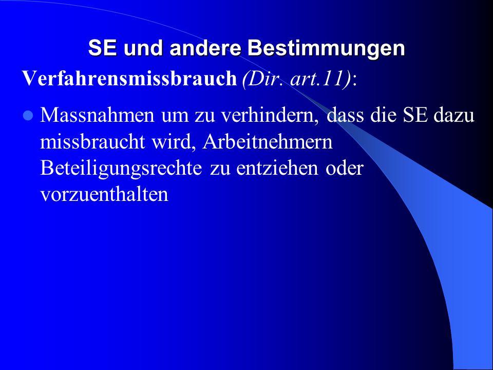 SE und andere Bestimmungen Nationale Beteiligungsrechte (Dir. art.13.3): Diese Richtlinie berührt nicht: – Beteiligungsrechte in nationalen Tochterges