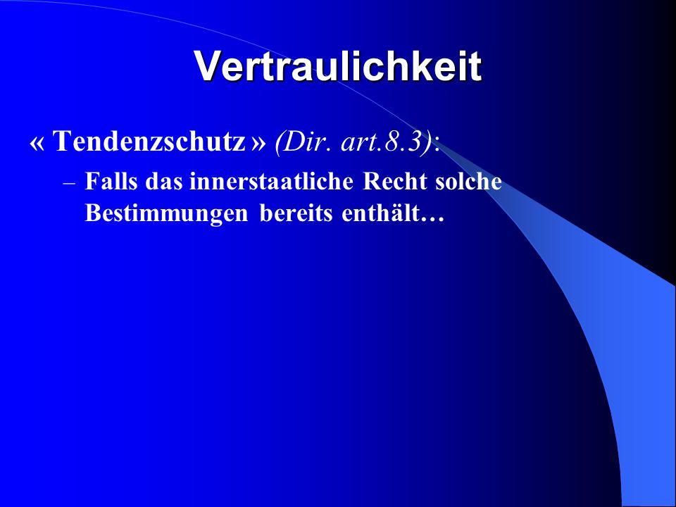 Verschwiegenheit und Geheimhaltung An Dritte (Dir. art.8.1): – Verschwiegenheitspflicht für Mitglieder von Vertretungs- /Vervaltungs-/Aufsichtsorgan G