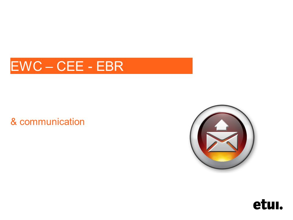 EWC – CEE - EBR & communication