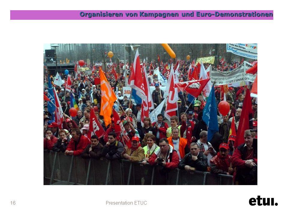 Presentation ETUC 16 Organisieren von Kampagnen und Euro-Demonstrationen