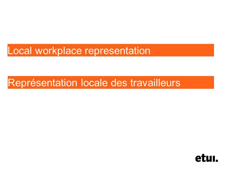 Local workplace representation Représentation locale des travailleurs