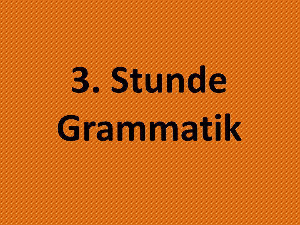 3. Stunde Grammatik