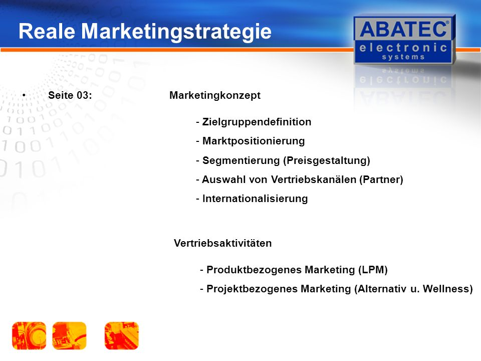 Reale Marketingstrategie Seite 03: Marketingkonzept - Produktbezogenes Marketing (LPM) - Projektbezogenes Marketing (Alternativ u. Wellness) Vertriebs