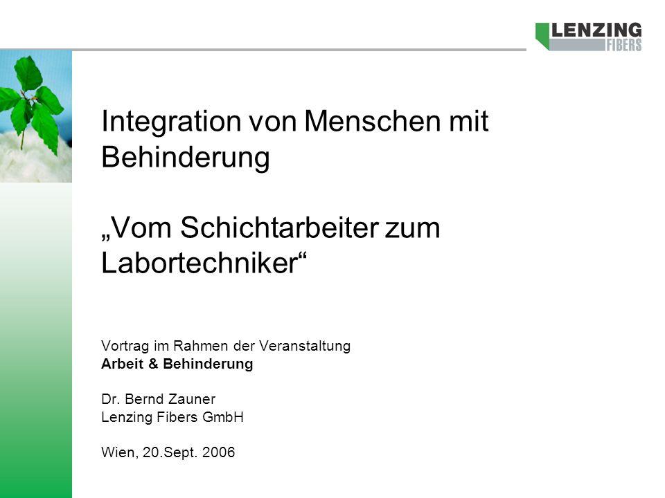 Integration von Menschen mit Behinderung Vom Schichtarbeiter zum Labortechniker Vortrag im Rahmen der Veranstaltung Arbeit & Behinderung Dr.
