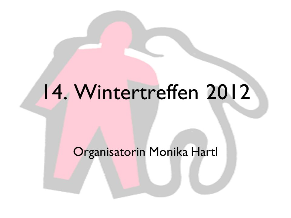 14. Wintertreffen 2012 Organisatorin Monika Hartl