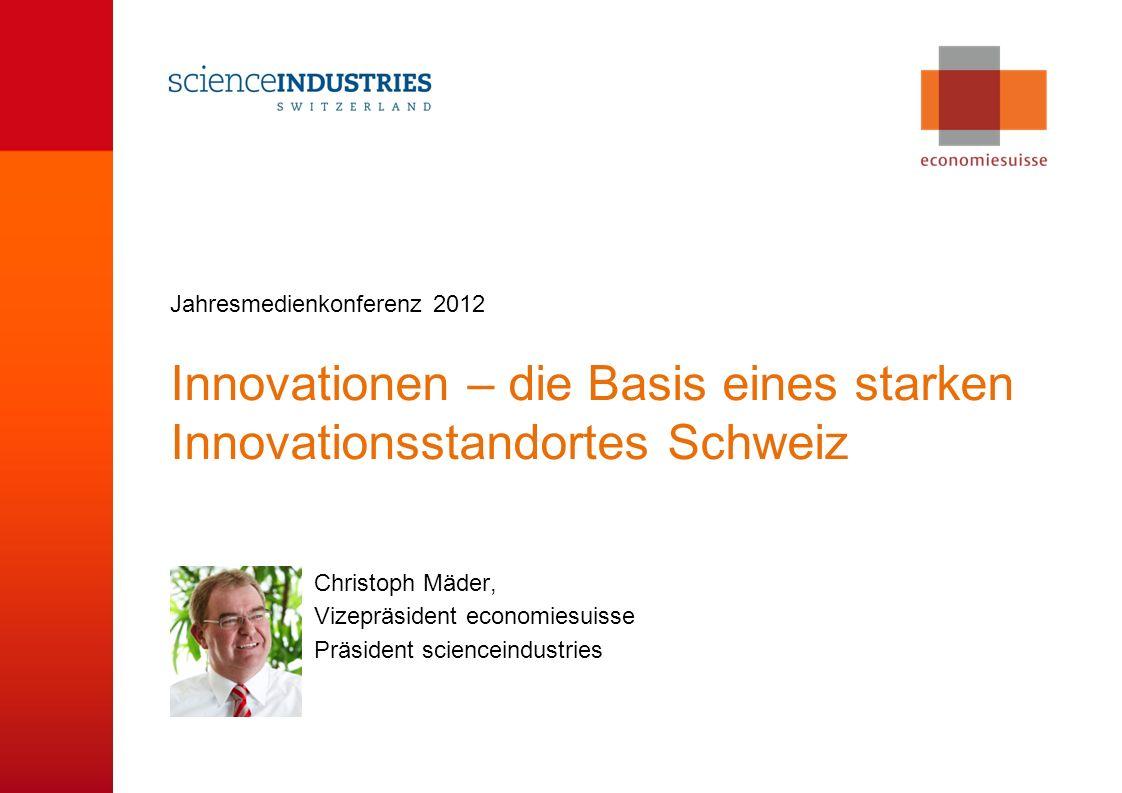 © economiesuisse Innovationen – die Basis eines starken Innovationsstandortes Schweiz Christoph Mäder, Vizepräsident economiesuisse Präsident sciencei