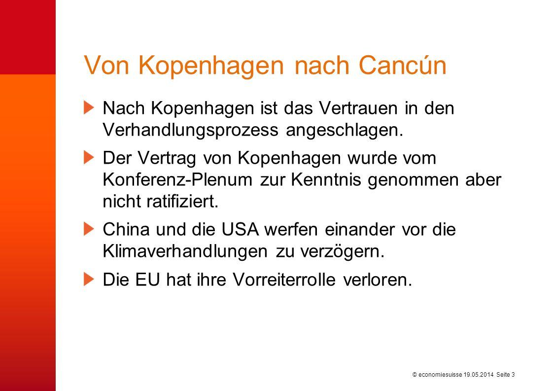 © economiesuisse Von Kopenhagen nach Cancún Nach Kopenhagen ist das Vertrauen in den Verhandlungsprozess angeschlagen.