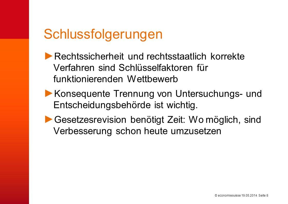 © economiesuisse Schlussfolgerungen 19.05.2014 Seite 8 Rechtssicherheit und rechtsstaatlich korrekte Verfahren sind Schlüsselfaktoren für funktioniere