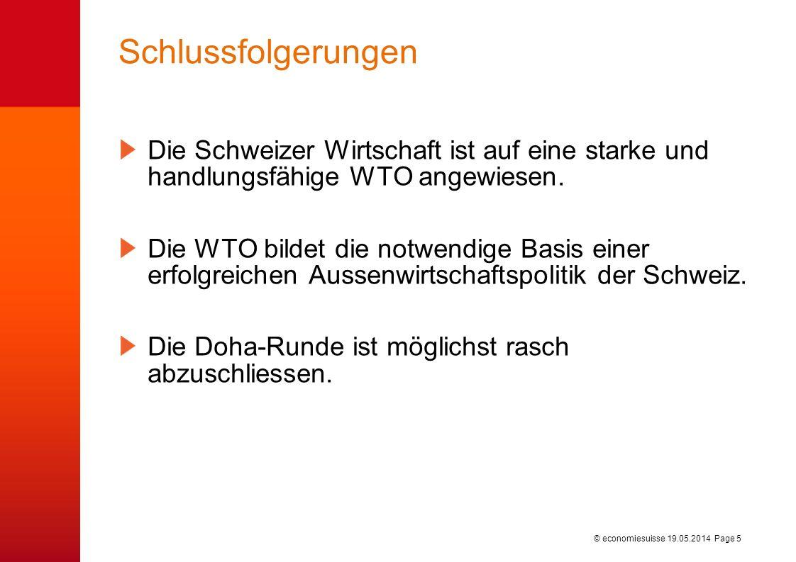 © economiesuisse Schlussfolgerungen Die Schweizer Wirtschaft ist auf eine starke und handlungsfähige WTO angewiesen.