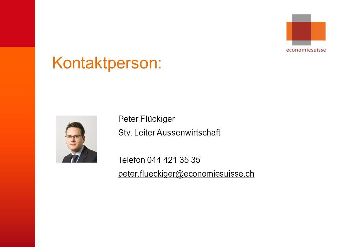 © economiesuisse Kontaktperson: Peter Flückiger Stv.