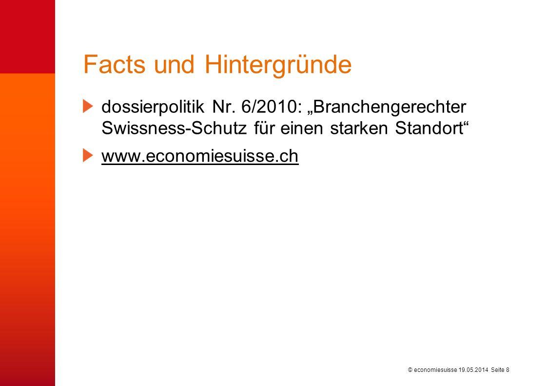 © economiesuisse Facts und Hintergründe dossierpolitik Nr. 6/2010: Branchengerechter Swissness-Schutz für einen starken Standort www.economiesuisse.ch