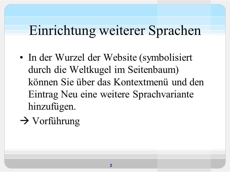 2 Einrichtung weiterer Sprachen In der Wurzel der Website (symbolisiert durch die Weltkugel im Seitenbaum) können Sie über das Kontextmenü und den Ein