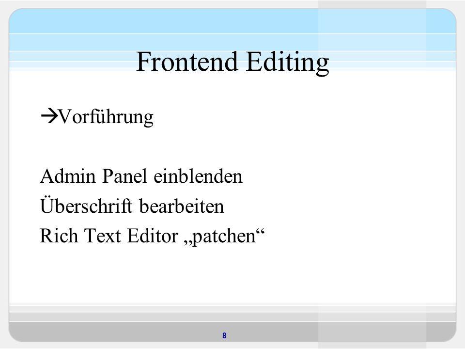 8 Frontend Editing Vorführung Admin Panel einblenden Überschrift bearbeiten Rich Text Editor patchen