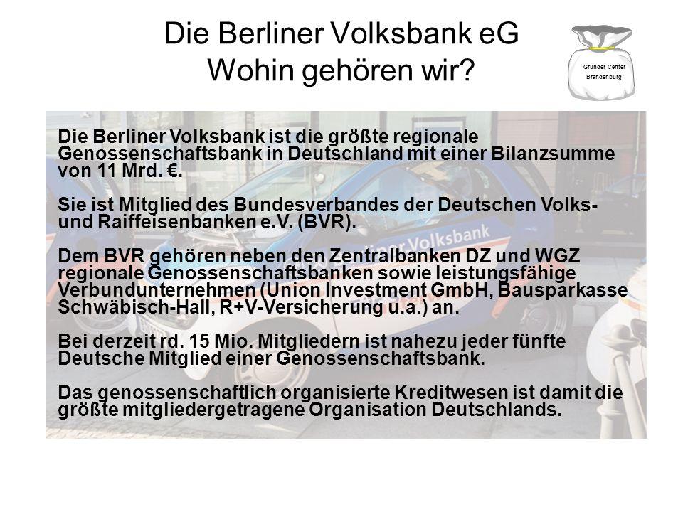 Die Berliner Volksbank eG Wohin gehören wir? Die Berliner Volksbank ist die größte regionale Genossenschaftsbank in Deutschland mit einer Bilanzsumme