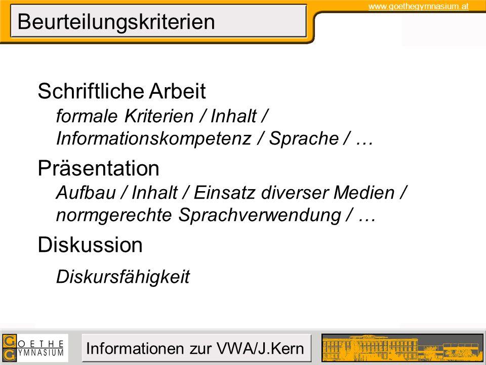www.goethegymnasium.at Informationen zur VWA/J.Kern Beurteilungskriterien Schriftliche Arbeit formale Kriterien / Inhalt / Informationskompetenz / Spr